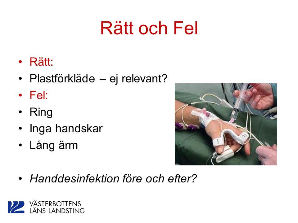 Rätt och Fel Rätt: Plastförkläde – ej relevant Fel: Ring