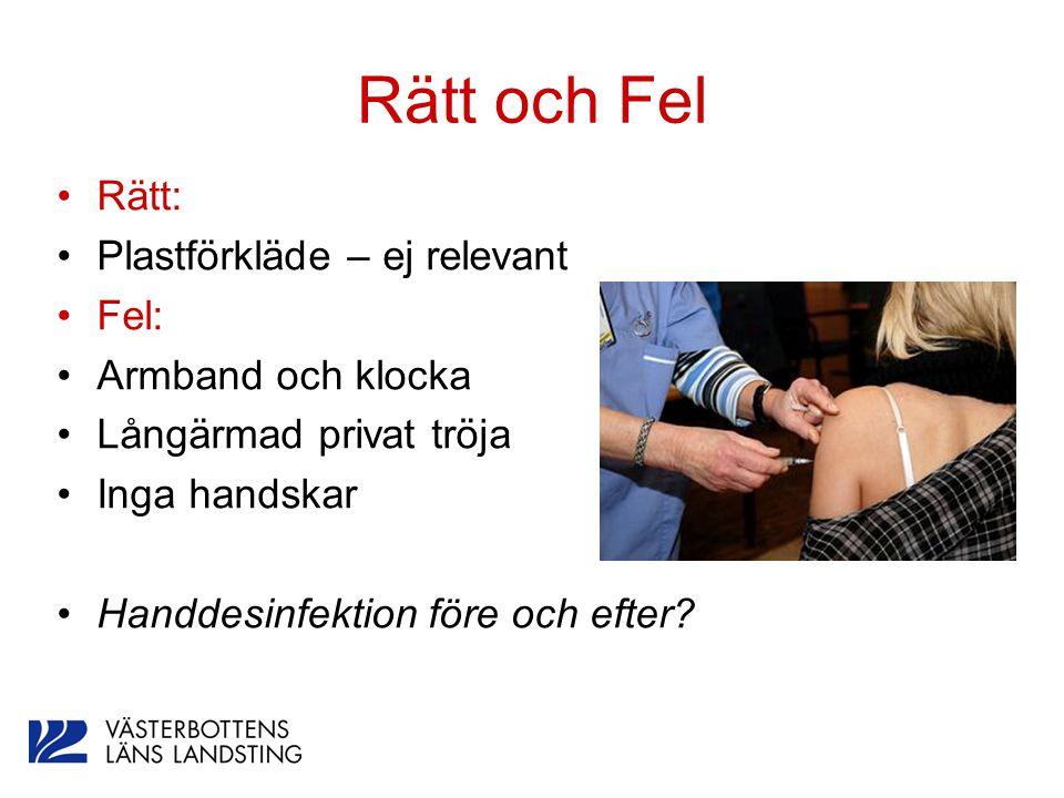 Rätt och Fel Rätt: Plastförkläde – ej relevant Fel: Armband och klocka