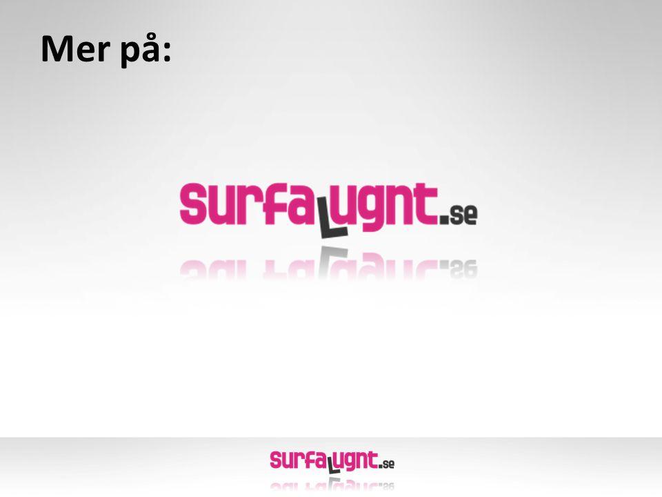 Mer på: Välkomna att ta del av experter och mer info på SurfaLugnt.se!