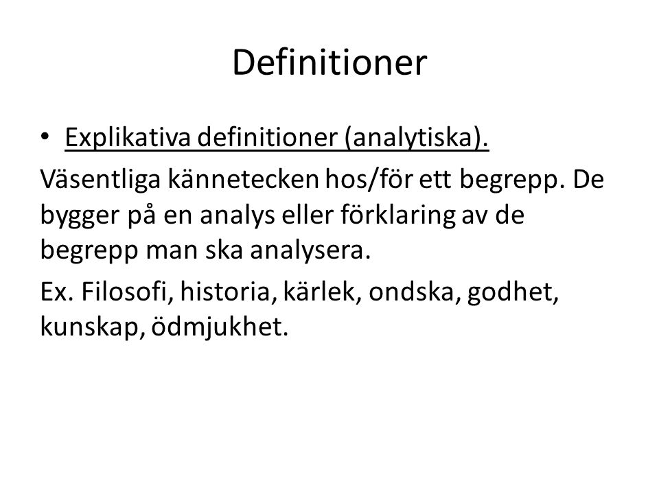 Definitioner Explikativa definitioner (analytiska).