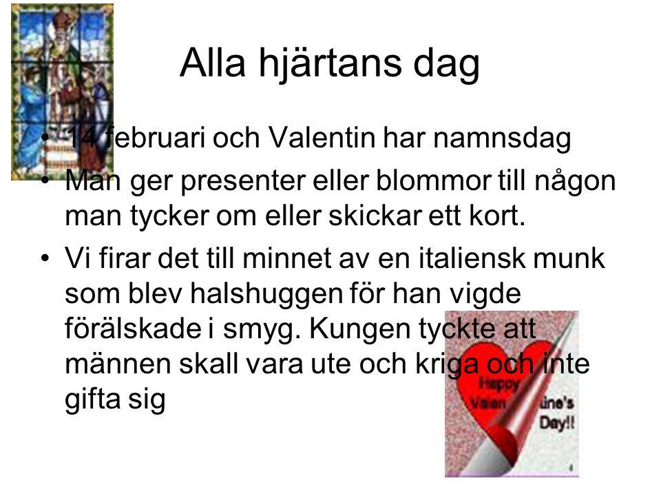 Alla hjärtans dag 14 februari och Valentin har namnsdag