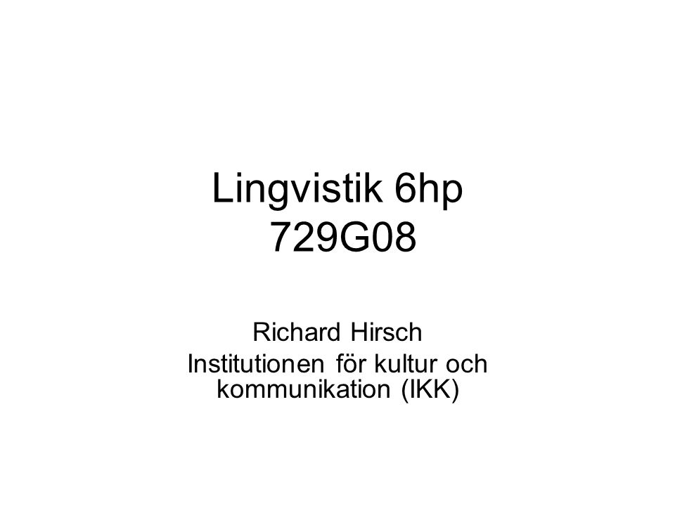 Richard Hirsch Institutionen för kultur och kommunikation (IKK)