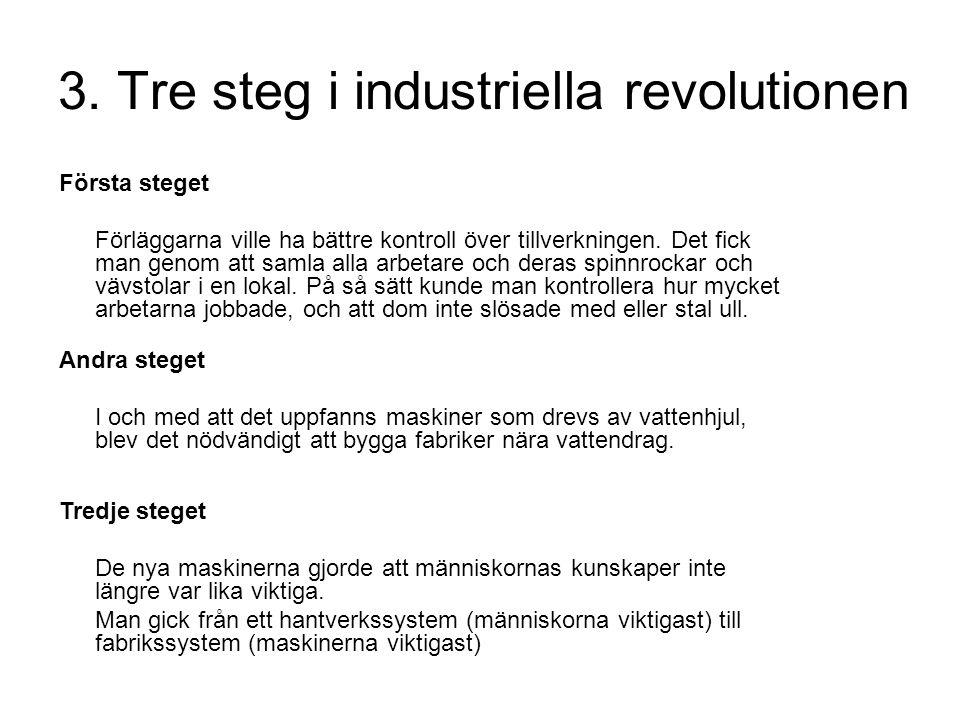 3. Tre steg i industriella revolutionen