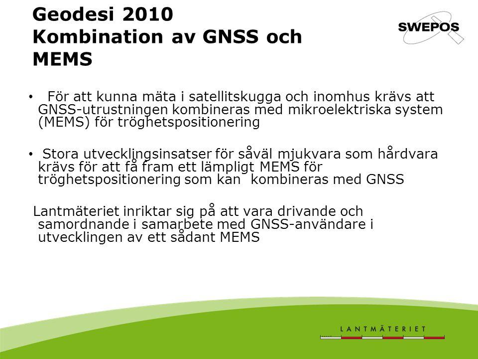 Geodesi 2010 Kombination av GNSS och MEMS