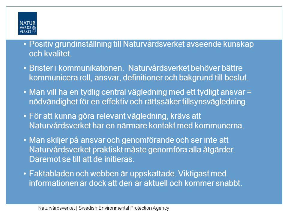 Slutsatser Positiv grundinställning till Naturvårdsverket avseende kunskap och kvalitet.