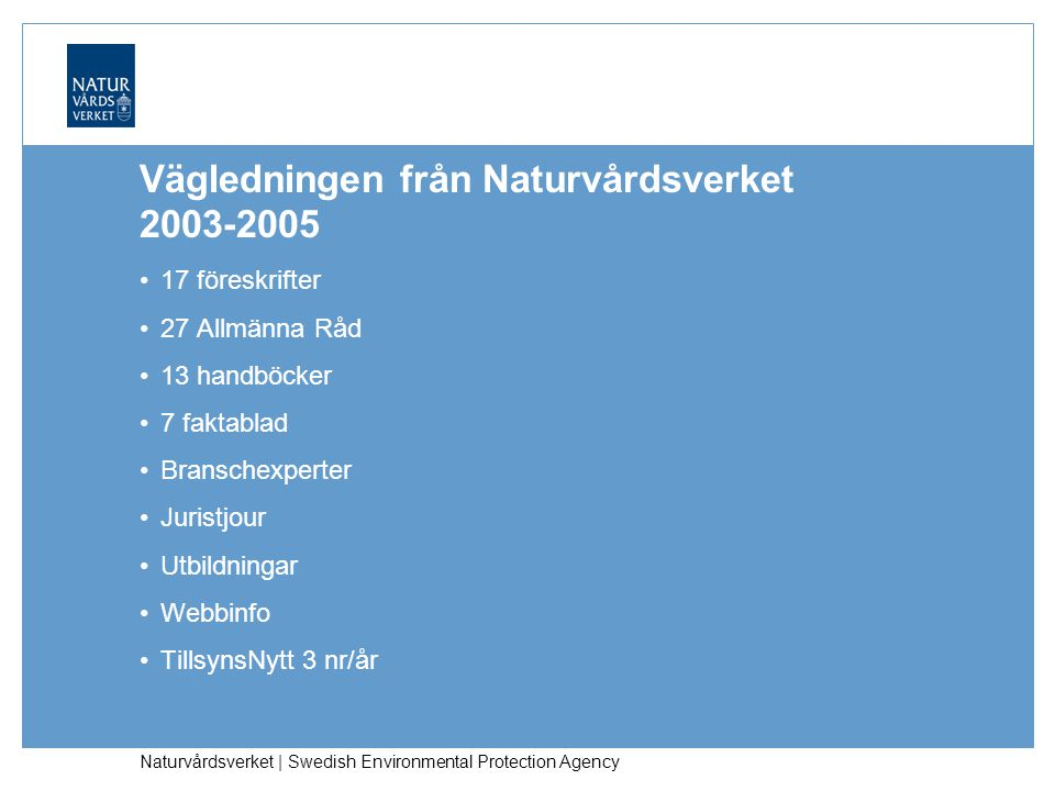 Vägledningen från Naturvårdsverket 2003-2005