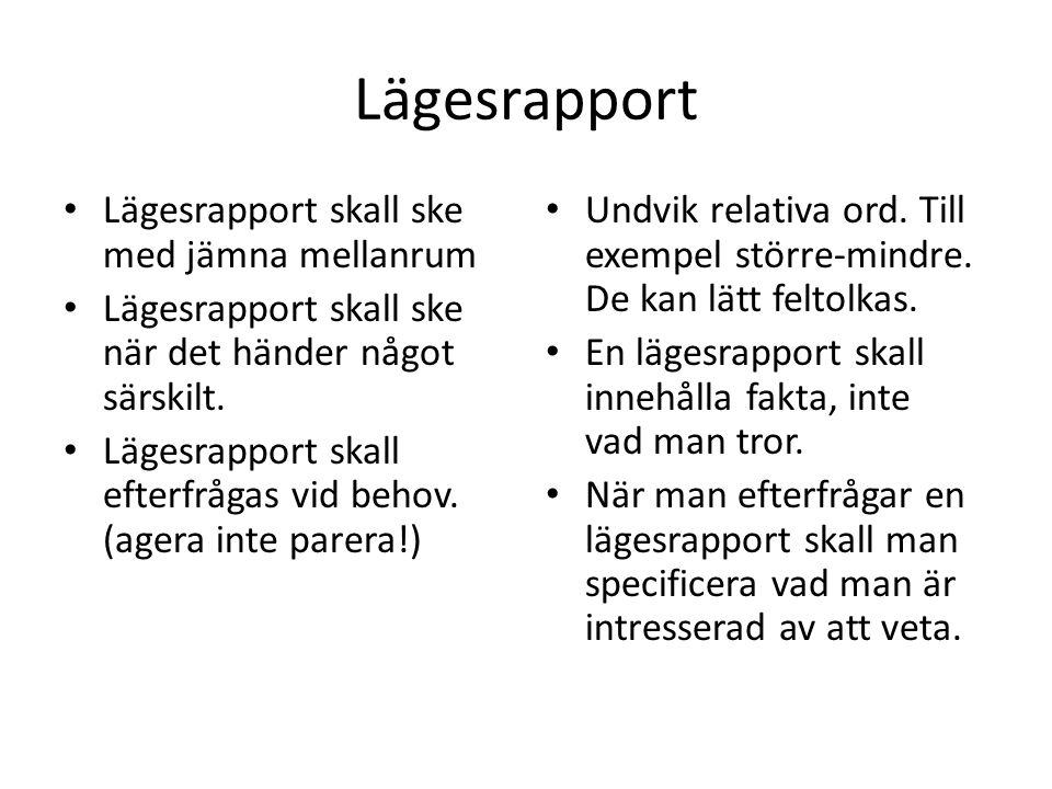 Lägesrapport Lägesrapport skall ske med jämna mellanrum