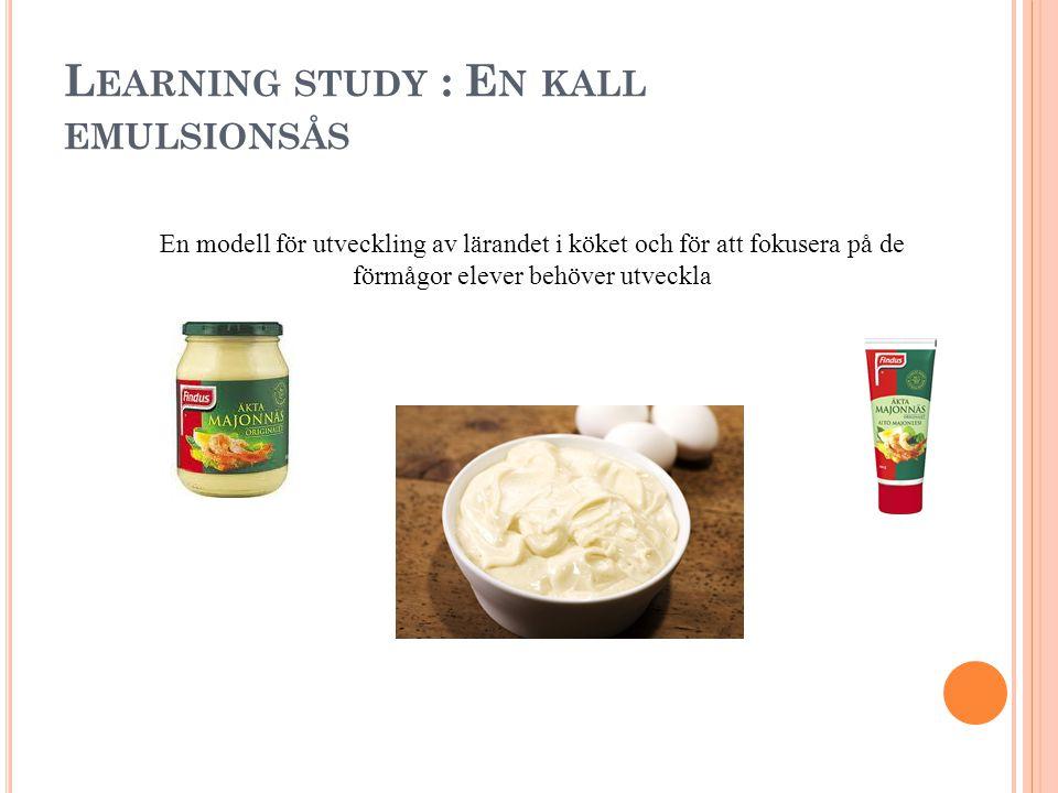 Learning study : En kall emulsionsås