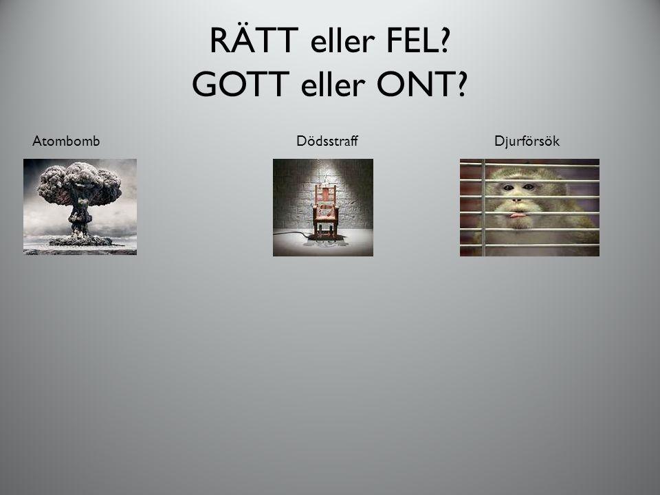 RÄTT eller FEL GOTT eller ONT