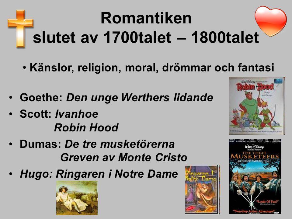 Romantiken slutet av 1700talet – 1800talet