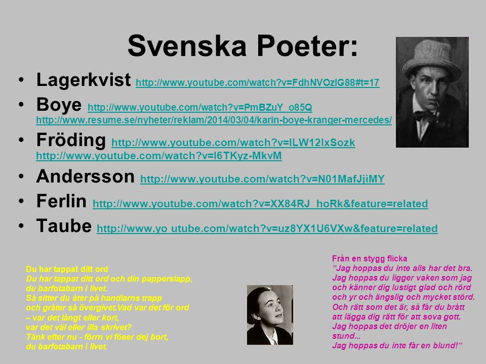 Svenska Poeter: Lagerkvist http://www.youtube.com/watch v=FdhNVOzlG88#t=17.