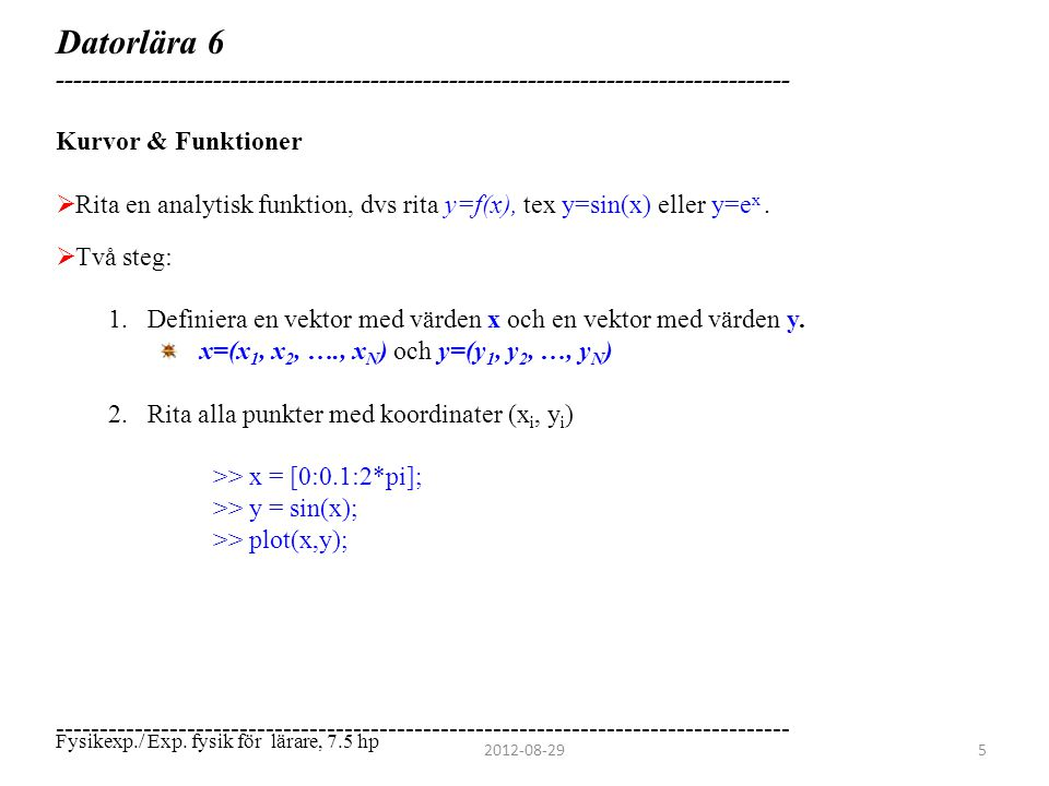 Datorlära 6 ------------------------------------------------------------------------------------ Kurvor & Funktioner.