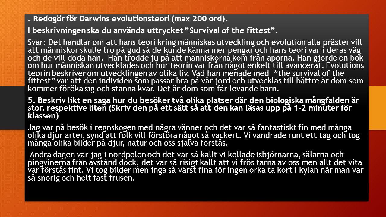 . Redogör för Darwins evolutionsteori (max 200 ord).