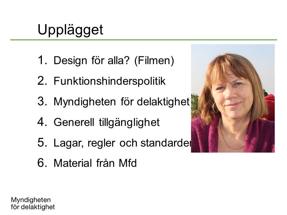 Upplägget Design för alla (Filmen) Funktionshinderspolitik