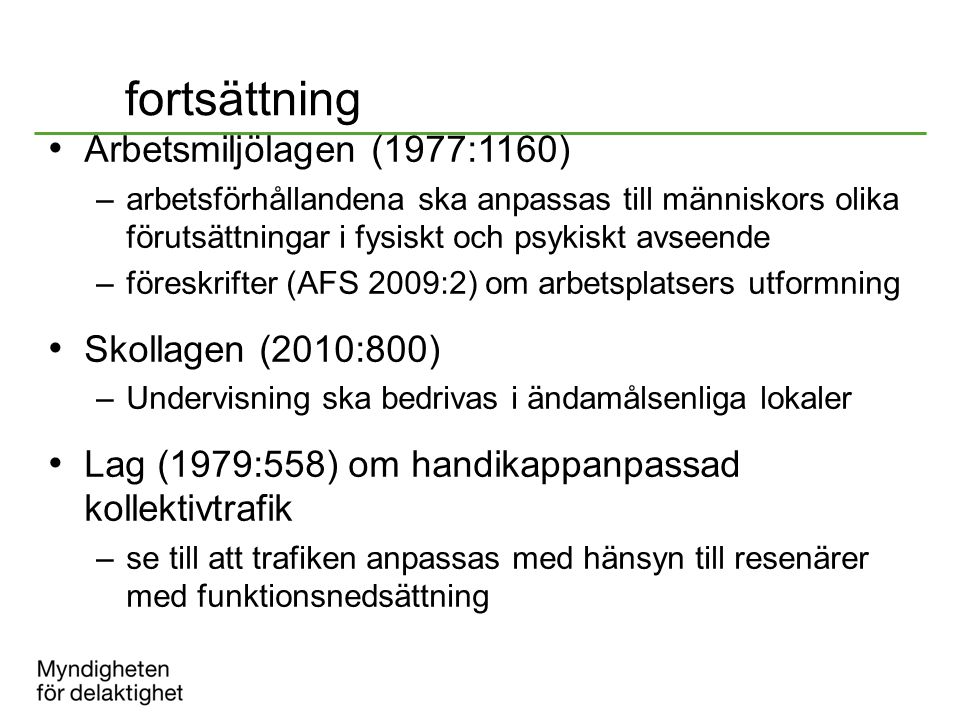 fortsättning Arbetsmiljölagen (1977:1160) Skollagen (2010:800)