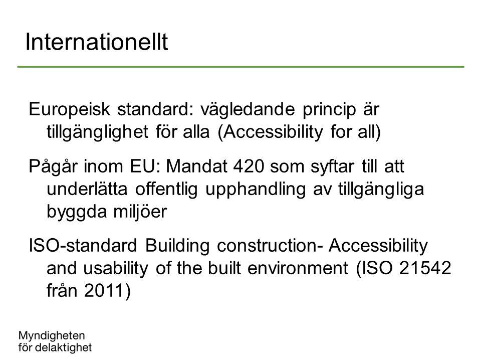 2017-04-08 Internationellt. Europeisk standard: vägledande princip är tillgänglighet för alla (Accessibility for all)