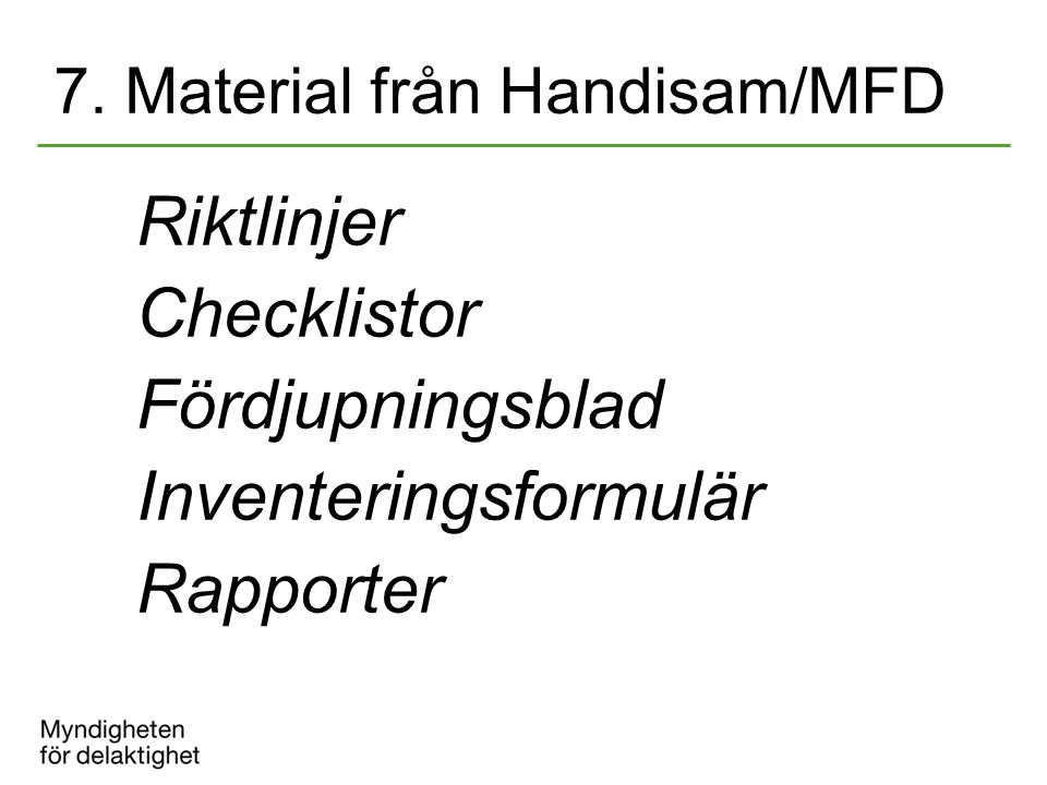 7. Material från Handisam/MFD