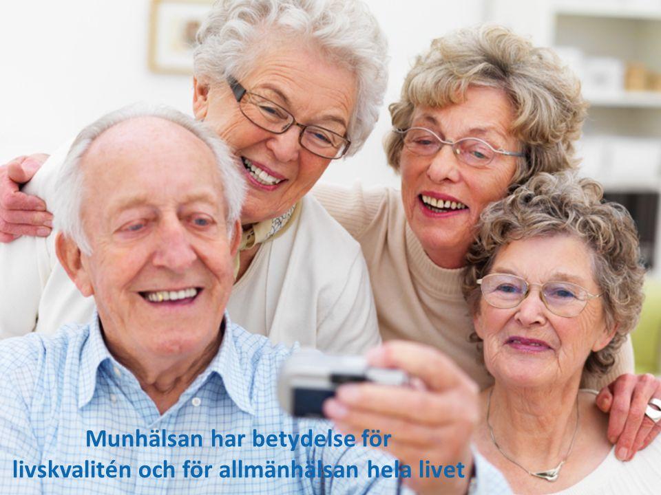 Munhälsan har betydelse för livskvalitén och för allmänhälsan hela livet