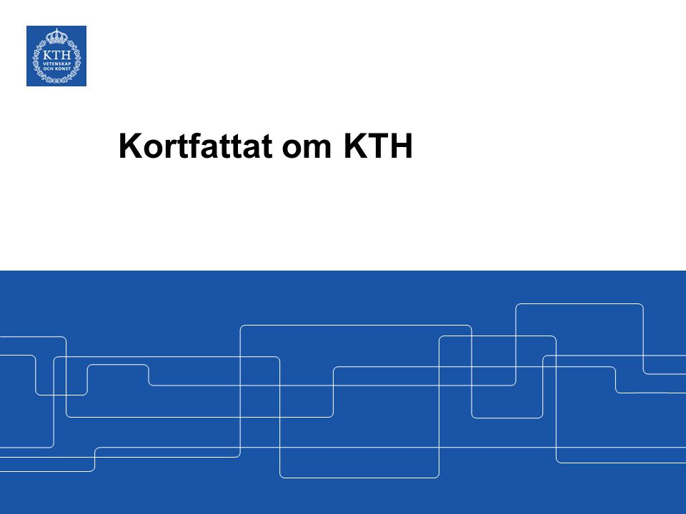 Kortfattat om KTH