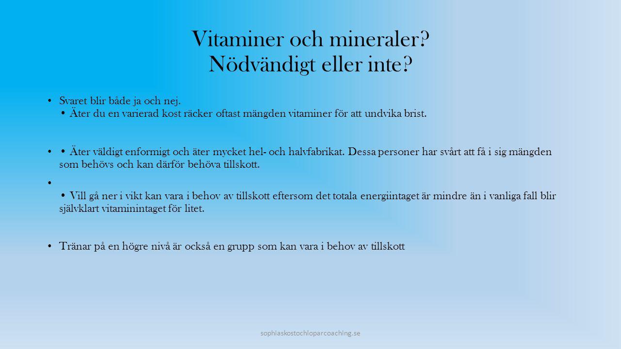 Vitaminer och mineraler Nödvändigt eller inte