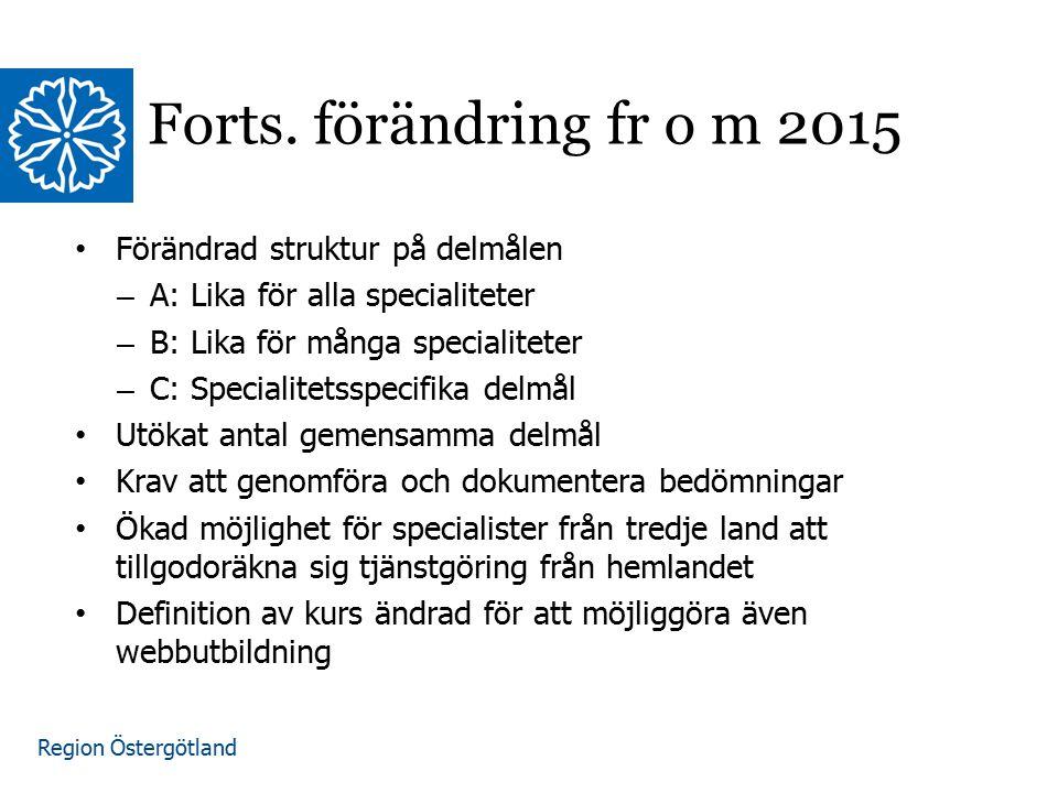 Forts. förändring fr o m 2015 Förändrad struktur på delmålen
