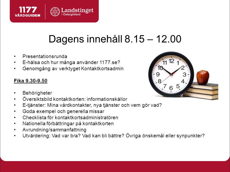 Dagens innehåll 8.15 – 12.00 Presentationsrunda