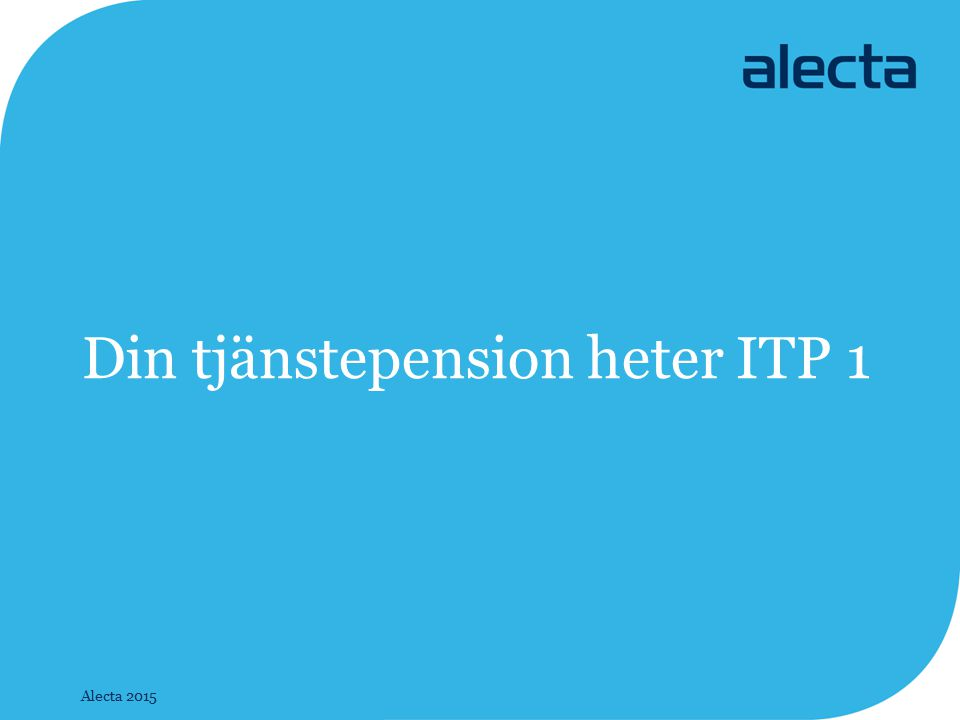 Din tjänstepension heter ITP 1