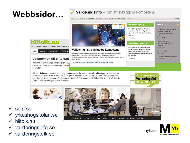 Webbsidor… seqf.se yrkeshogskolan.se blitolk.nu valideringsinfo.se