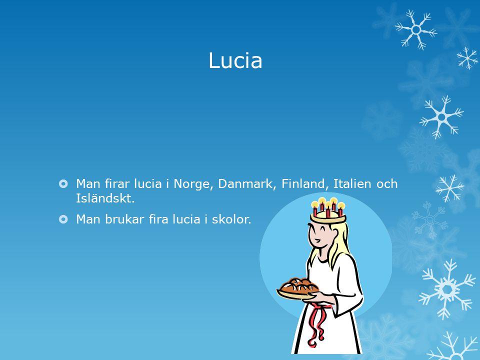 Lucia Man firar lucia i Norge, Danmark, Finland, Italien och Isländskt.