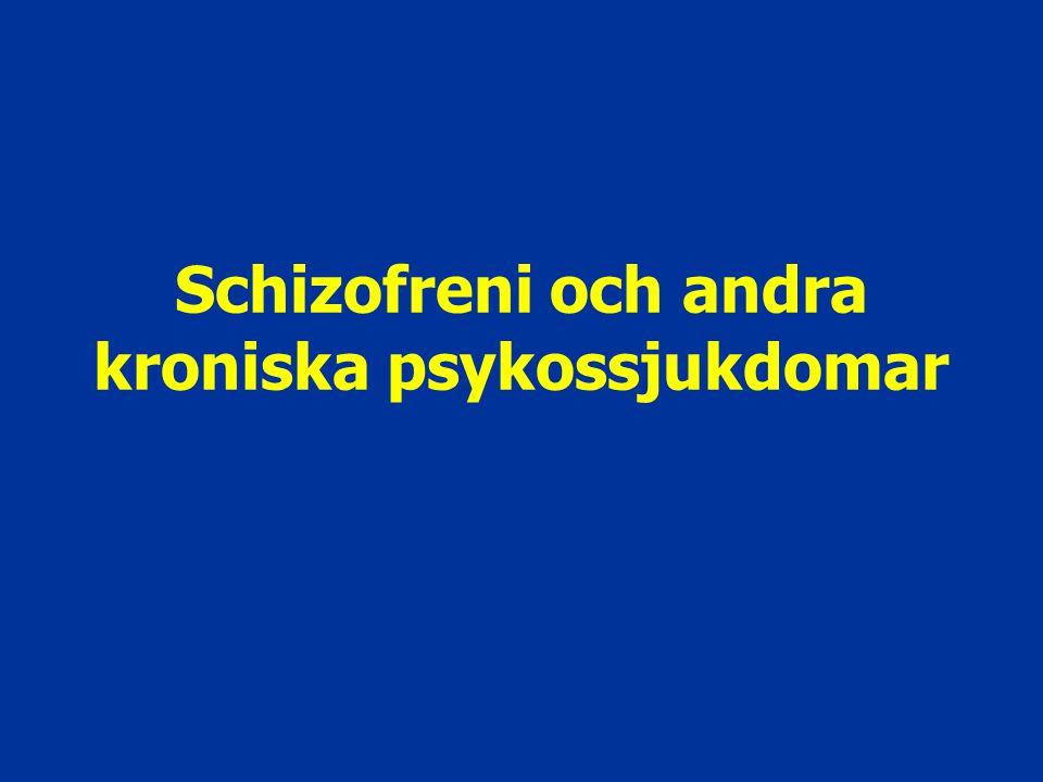 Schizofreni och andra kroniska psykossjukdomar