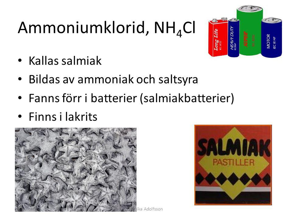 Ammoniumklorid, NH4Cl Kallas salmiak Bildas av ammoniak och saltsyra
