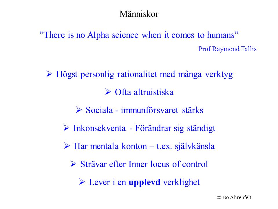 There is no Alpha science when it comes to humans