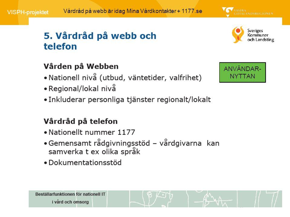 Vårdråd på webb är idag Mina Vårdkontakter + 1177.se