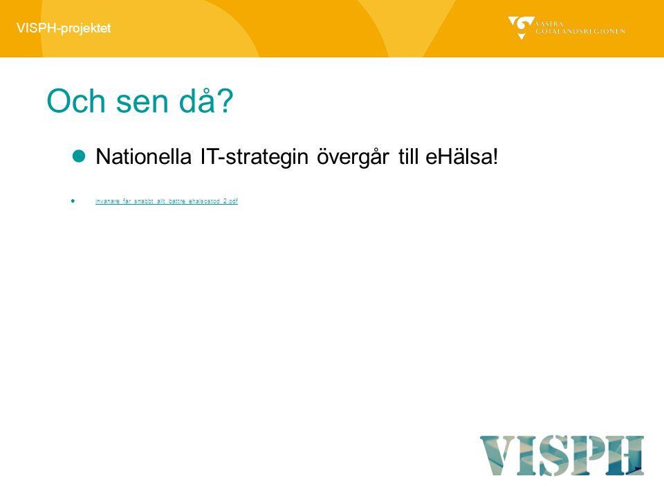 Och sen då Nationella IT-strategin övergår till eHälsa!