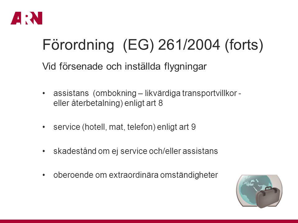 Förordning (EG) 261/2004 (forts)
