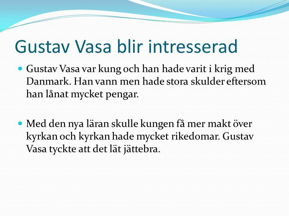 Gustav Vasa blir intresserad