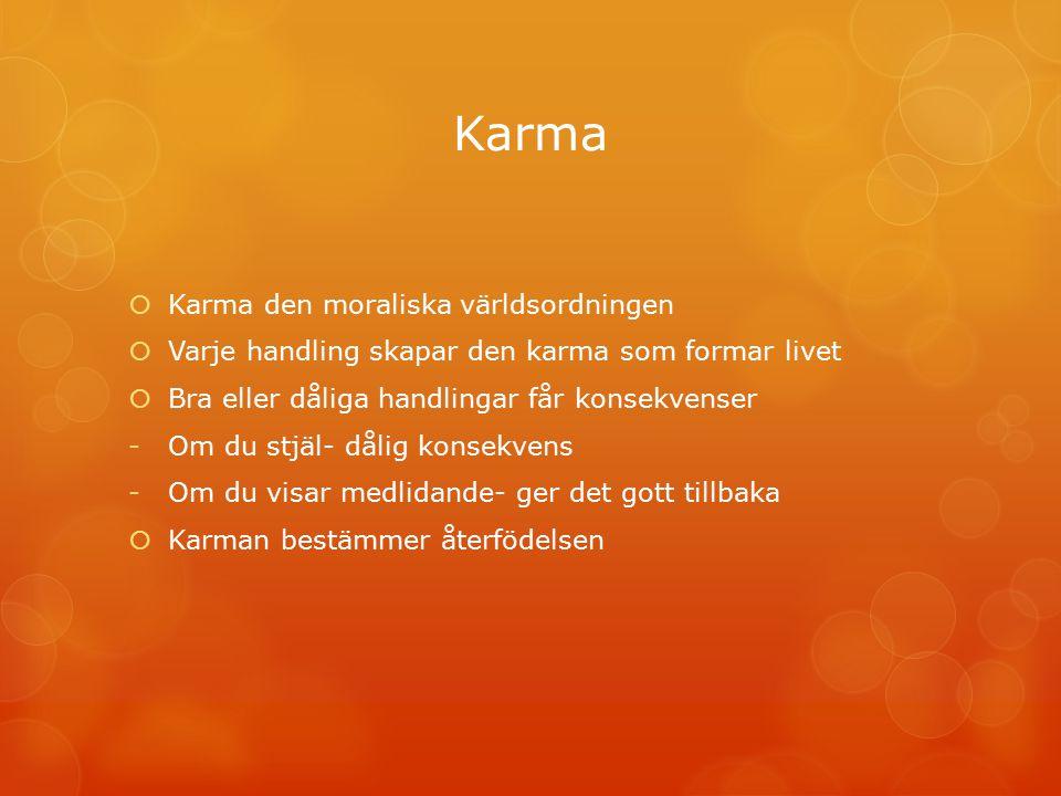 Karma Karma den moraliska världsordningen