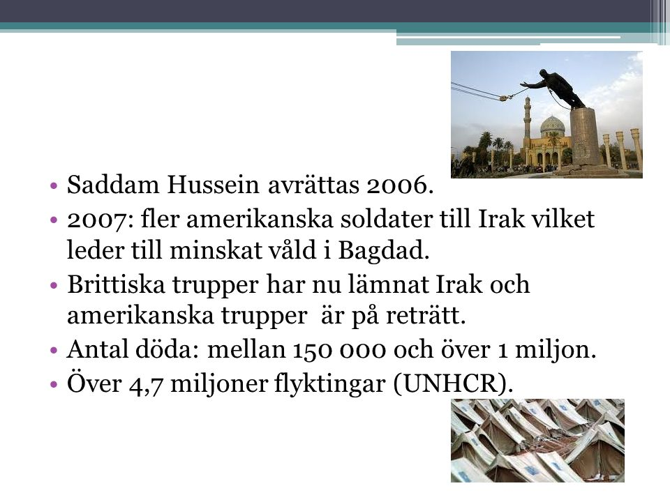 Saddam Hussein avrättas 2006.