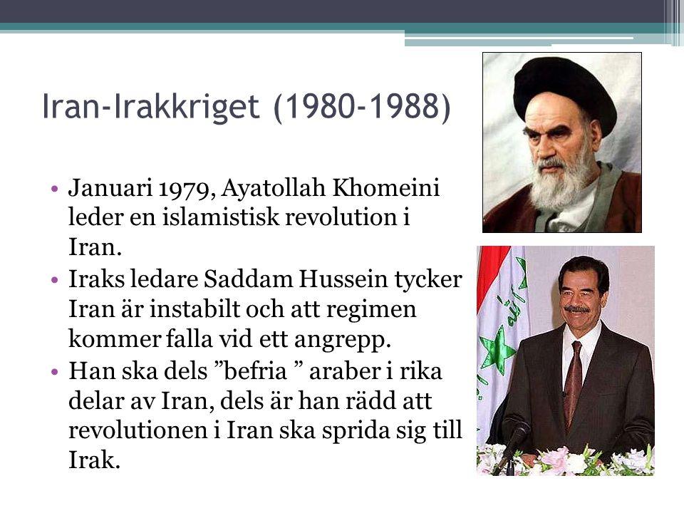 Iran-Irakkriget (1980-1988) Januari 1979, Ayatollah Khomeini leder en islamistisk revolution i Iran.
