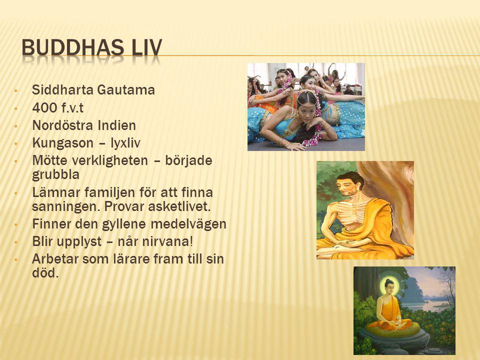 Buddhas LIV Siddharta Gautama 400 f.v.t Nordöstra Indien