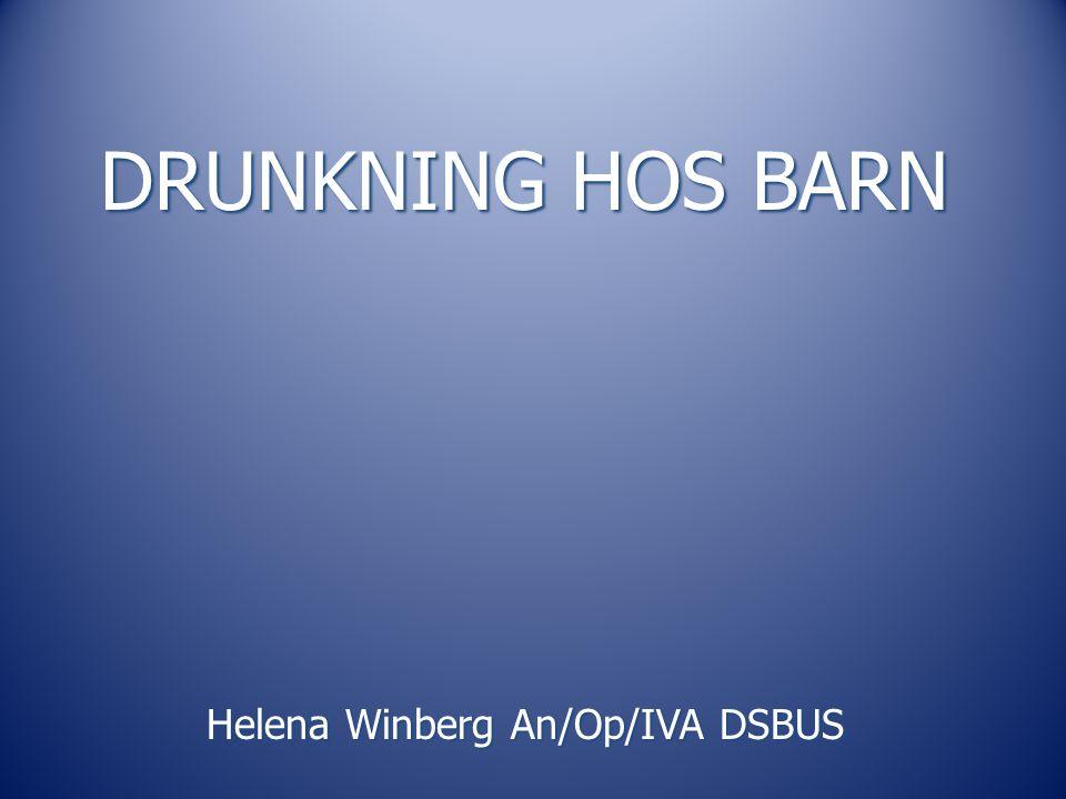 DRUNKNING HOS BARN Helena Winberg An/Op/IVA DSBUS