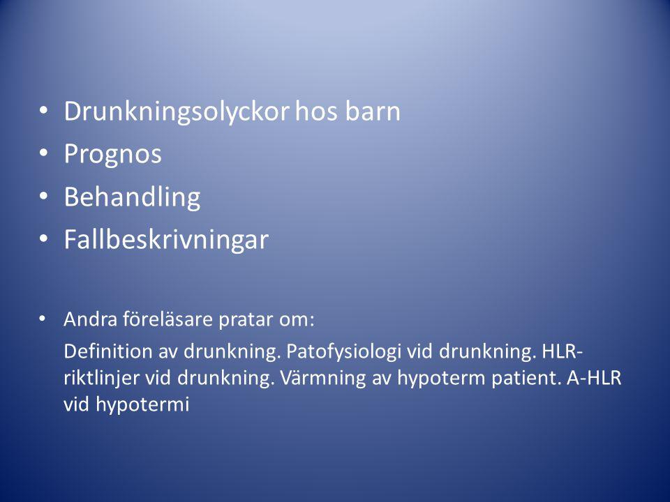 Drunkningsolyckor hos barn Prognos Behandling Fallbeskrivningar