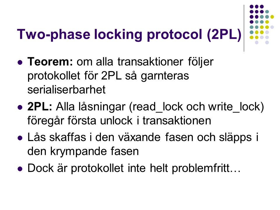 Two-phase locking protocol (2PL)