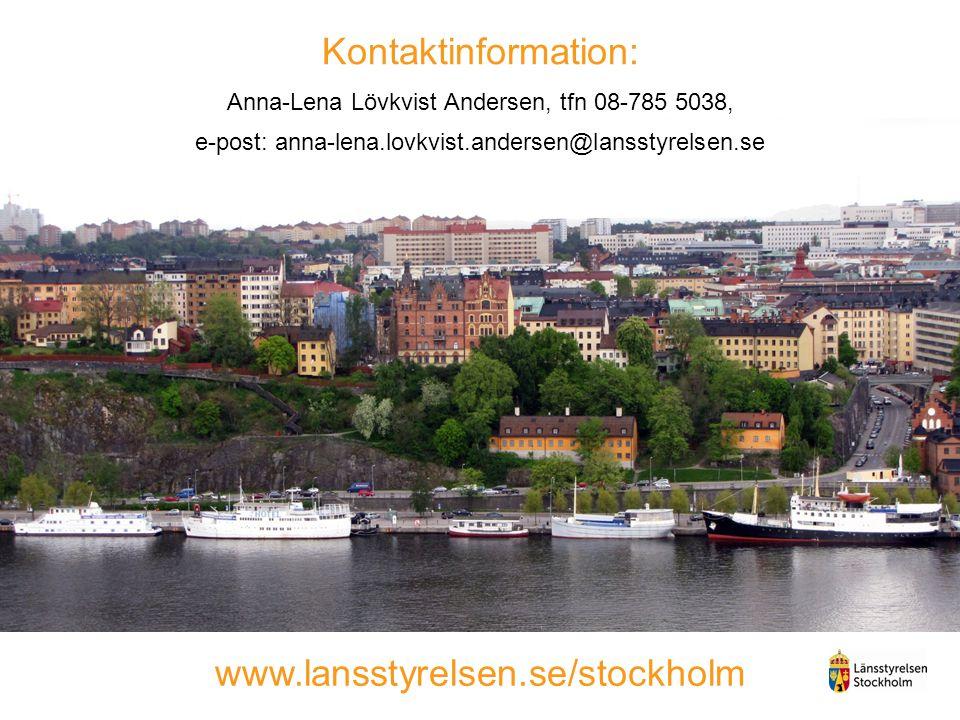 Kontaktinformation: Anna-Lena Lövkvist Andersen, tfn 08-785 5038, e-post: anna-lena.lovkvist.andersen@lansstyrelsen.se