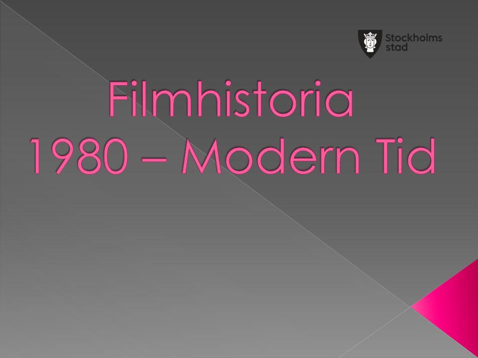 Filmhistoria 1980 – Modern Tid