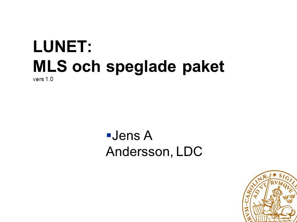 LUNET: MLS och speglade paket vers 1.0