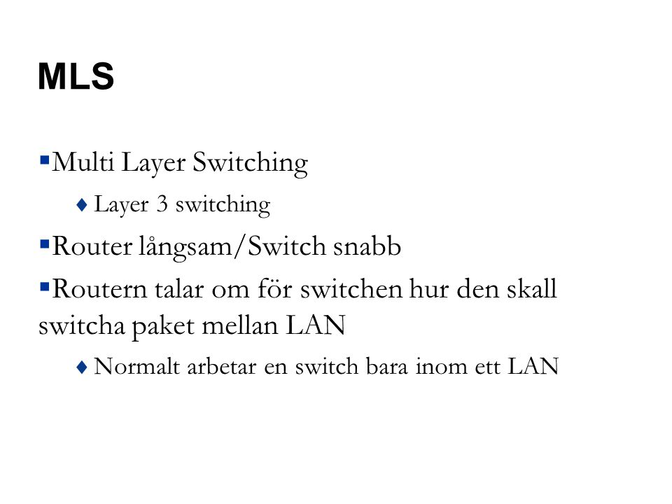 MLS Multi Layer Switching Router långsam/Switch snabb