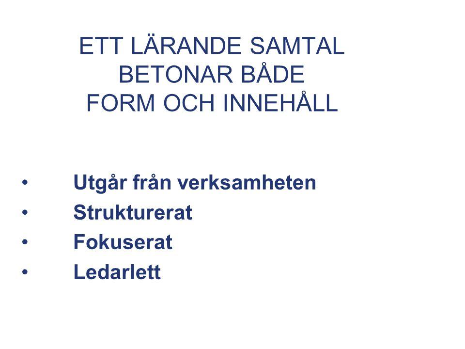 ETT LÄRANDE SAMTAL BETONAR BÅDE FORM OCH INNEHÅLL