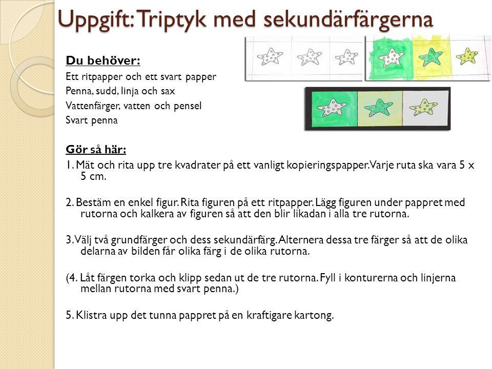 Uppgift: Triptyk med sekundärfärgerna