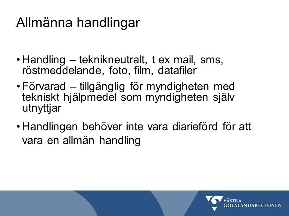 Allmänna handlingar Handling – teknikneutralt, t ex mail, sms, röstmeddelande, foto, film, datafiler.